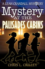 Mystery at the Palisades Cabins - A Leah Crandall Mystery ebook by Chris L. Crilley