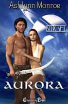 Aurora (Box Set) ebook by Ashlynn Monroe