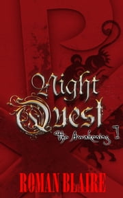 NightQuest I - The Awakening ebook by Roman Blaire