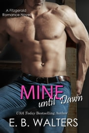 Mine Until Dawn ebook by E. B. Walters