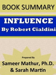 Book Summary - Influence – The Psychology of Persuasion ebook by Sameer Mathur