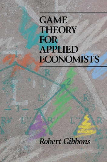 game theory for applied economists ebook by robert gibbons rh kobo com gibbons game theory solution manual Math Solution Manual