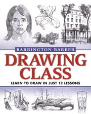 Drawing Class ebook by Barrington Barber