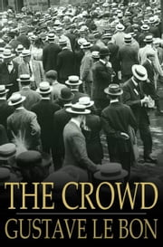 Gustave le bon ebook and audiobook search results rakuten kobo the crowd a study of the popular mind ebook by gustave le bon fandeluxe PDF