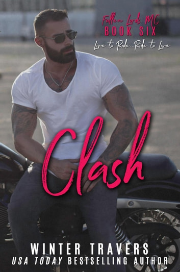 Clash - Fallen Lords M.C., #6 ebook by Winter Travers