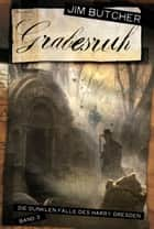 Harry Dresden 3 - Grabesruh - Die dunklen Fälle des Harry Dresden Band 3 ebook by Jim Butcher, Jürgen Langowski, Chris McGrath,...