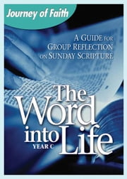The Word Into Life, Year C ebook by A Redemptorist Pastoral Publication