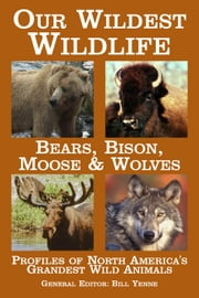 Our Wildest Wildlife ebook by Bill Yenne