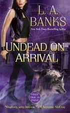 Undead on Arrival - A Crimson Moon novel ebook by L. A. Banks
