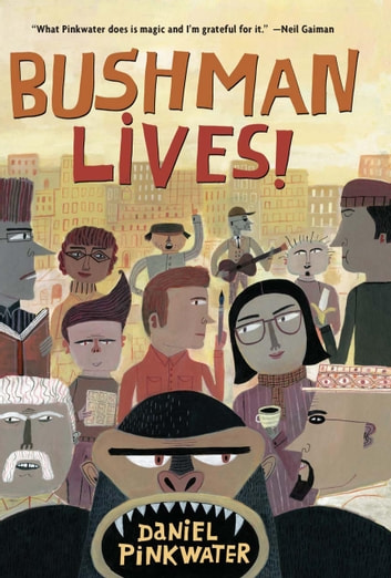 Bushman Lives! ebook by Daniel Pinkwater