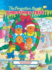The Berenstain Bears' Christmas Tree ebook by Stan and Jan Berenstain w/ Mike Berenstain