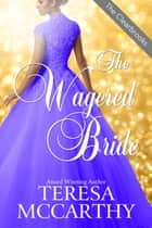 The Wagered Bride ebook by Teresa McCarthy