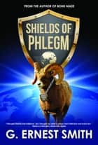 Shields of PHLEGM ebook by G. Ernest Smith
