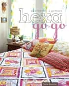 Hexa-Go-Go - English Paper Piecing • 16 Quilt Projects ebook by Tacha Bruecher