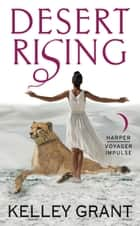 Desert Rising ebook by Kelley Grant