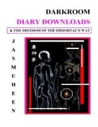 Darkroom Diary Downloads & the Freedom of the Immortal's Way ebook by Jasmuheen for the Embassy of Peace