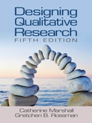 Designing Qualitative Research ebook by Dr. Catherine Marshall,Gretchen B. Rossman