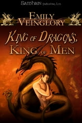 King of Dragons, King of Men ebook by Emily Veinglory