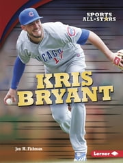Kris Bryant ebook by Jon M. Fishman