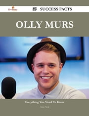 Olly Murs 39 Success Facts - Everything you need to know about Olly Murs ebook by Anne Neal