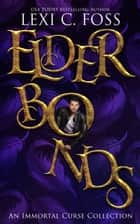Elder Bonds ebook by Lexi C. Foss