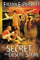 The Secret of The Desert Stone ebook by