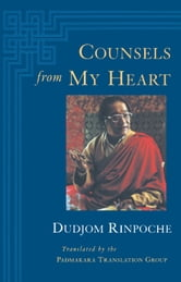 Counsels from My Heart ebook by Dudjom Rinpoche