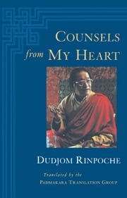 Counsels from My Heart ebook by Padmakara Translation Group,Dudjom Rinpoche