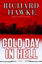 Cold Day in Hell ebook by Richard Hawke