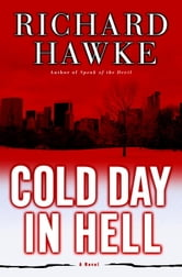 Cold Day in Hell - A Novel ebook by Richard Hawke