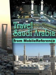 Travel Mecca And Saudi Arabia: Illustrated Guide, Phrasebook, And Maps. Incl: Mecca, Medina, Riyadh, Jeddah And More. (Mobi Travel) ebook by MobileReference