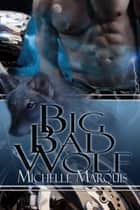 Big Bad Wolf ebook by Michelle Marquis
