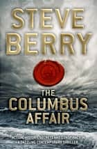 The Columbus Affair ebook by Steve Berry