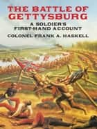 The Battle of Gettysburg ebook by Frank A., Col. Haskel