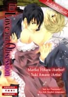 In Love and Obsession (Yaoi Manga) ebook by 檜原まり子/Mariko Hihara, Yuki Amane(drawing), Yuri Aoi (translation)