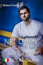 Nat Owen, First Base (Edizione Italiana) ebook by Jean Joachim