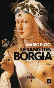 Le sang des Borgia ebook by Mario Puzo