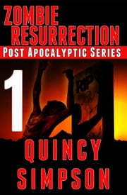 Zombie Resurrection: Episode 1 ebook by Quincy Simpson