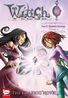 W.I.T.C.H.: The Graphic Novel, Part II. Nerissa's Revenge, Vol. 3 ebook by Disney