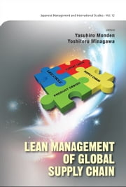 Lean Management of Global Supply Chain ebook by Yasuhiro Monden,Yoshiteru Minagawa