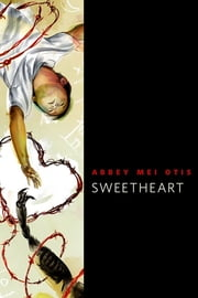 Sweetheart - A Tor.Com Original ebook by Abbi Mei Otis