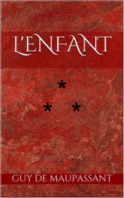 L'Enfant ebook by Guy de Maupassant