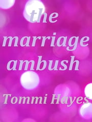The Marriage Ambush ebook by Tommi Hayes