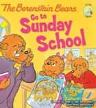 The Berenstain Bears Go to Sunday School ebook by Stan Berenstain, Jan Berenstain, Mike Berenstain