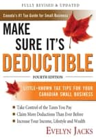 Make Sure It's Deductible, Fourth Edition eBook by Evelyn Jacks
