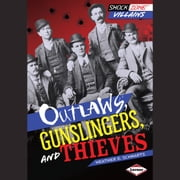 Outlaws, Gunslingers, and Thieves audiobook by Heather E. Schwartz
