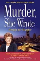 Murder, She Wrote: Design For Murder ebook by Jessica Fletcher, Donald Bain, Renée Paley-Bain