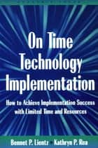 On Time Technology Implementation ebook by Bennet Lientz, Kathryn Rea
