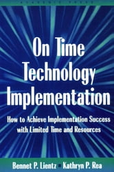On Time Technology Implementation ebook by Bennet Lientz,Kathryn Rea