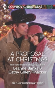 A Proposal at Christmas - An Anthology ebook by Leanne Banks, Cathy Gillen Thacker